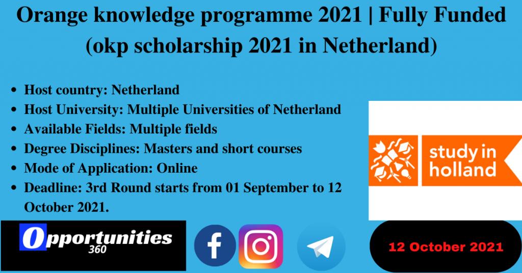 Orange knowledge programme 2021 | Fully Funded (okp scholarship 2021 in Netherland)